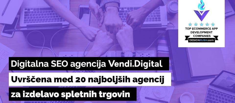 Vendi.digital med 20 najboljših agencij za izdelavo spletnih trgovin - DesignRush 2021